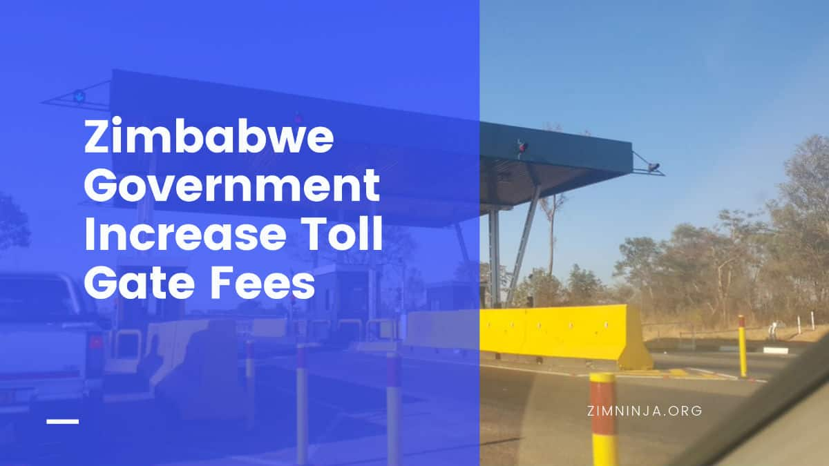 Zimbabwe Govt. Increase Toll Gate Fees